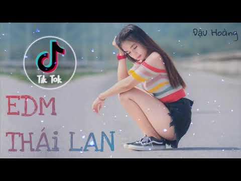 Nhạc Tiktok | EDM Thái Lan | Siêu Phẩm 2019 | Nghe là nghiện | Nhạc nghe là thích - Thời lượng: 26:35.