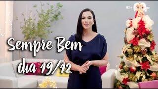 Programa Sempre Bem - 19/12/2018 - na íntegra