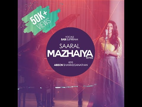 Video Saaral Mazhaiya - Female Reprise | Babi Supram | Abison Shanmuganathan | Jerone B | Digital Pro download in MP3, 3GP, MP4, WEBM, AVI, FLV January 2017