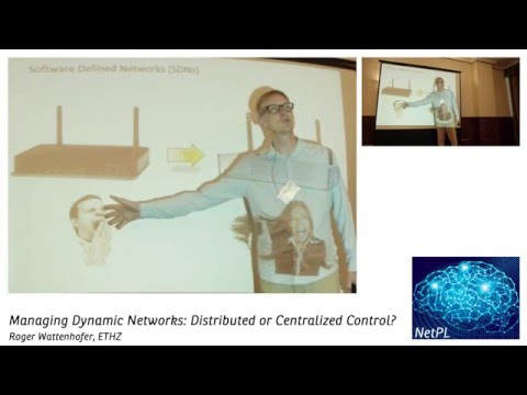 Roger Wattenhofer - Managing Dynamic Networks: Distributed or Centralized Control?