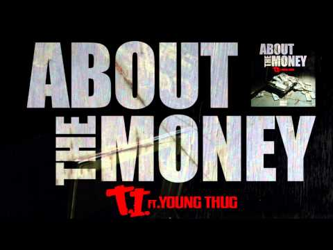 """T.I. ft. Young Thug """"About The Money"""" [Official Audio]"""