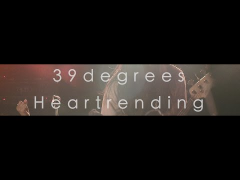 39degrees - Heartrending(Official Video)