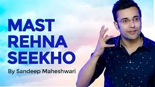Video Mast Rehna Seekho - By Sandeep Maheshwari MP3, 3GP, MP4, WEBM, AVI, FLV Agustus 2018
