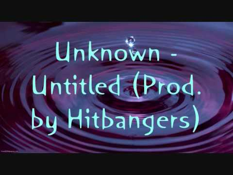 Unknown - Untitled (Prod. by Hitbangers)