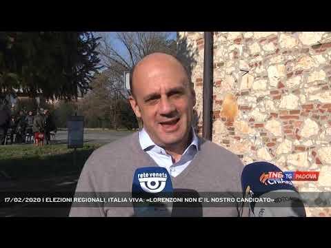 17/02/2020 | ELEZIONI REGIONALI, ITALIA VIVA: «LORENZONI NON E' IL NOSTRO CANDIDATO»