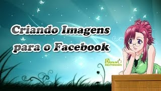 Frases para Facebook - Como criar imagens com frases para postar no Facebook