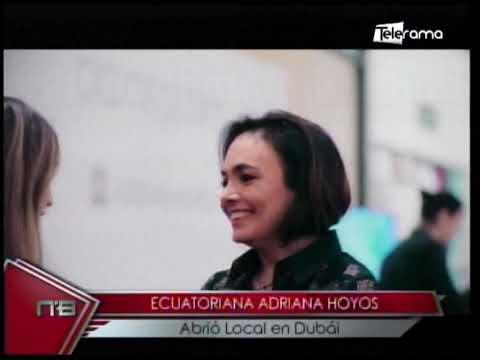 Ecuatoriana Adriana Hoyos abrió local en Dubai