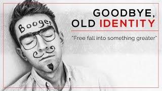 Day 62 - Goodbye, Old Identity