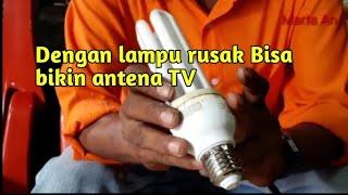 Antena TV dalam  dari bekas lampu. Karya Roslin tehnik.