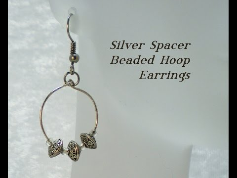 Silver Spacer Beaded Hoop Earrings Video Tutorial