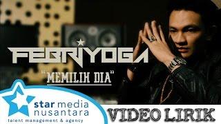 Febri yoga - Memilih Dia (Video Lirik)