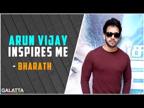 Arun-vijay-inspires-me--Bharath
