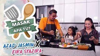 Masak Apa Tu? (2019) - Azad Jazmin X Eira Syazira | Mon, 4 Feb