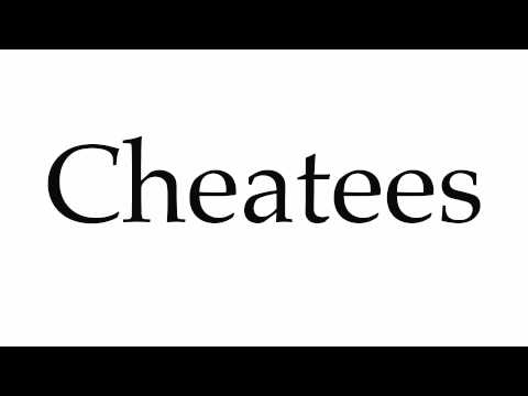 How to Pronounce Cheatees