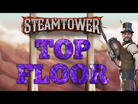 ★ STEAM TOWER ★ TOP FLOOR #6