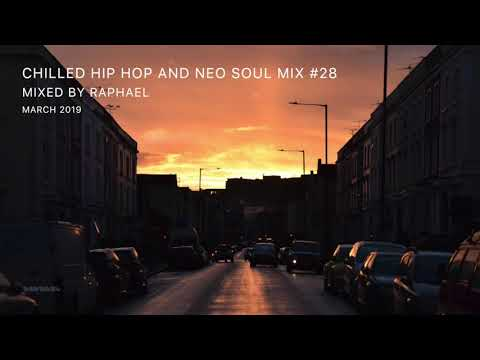 CHILLED HIP HOP AND NEO SOUL MIX #28