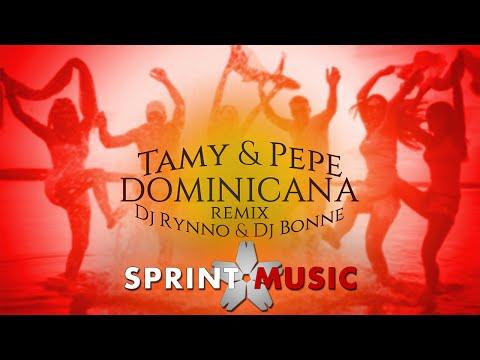 Tamy & Pepe - Dominicana | Dj Rynno & Dj Bonne Remix