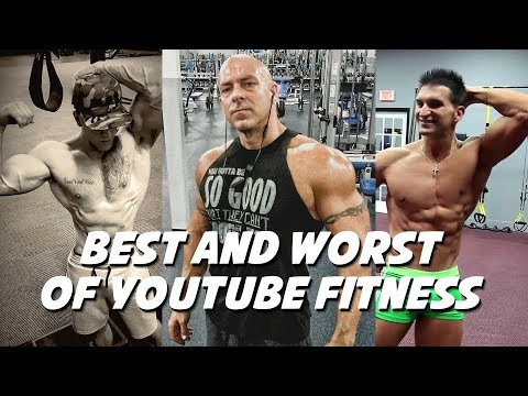 Best and WORST of YouTube Fitness in 2018?