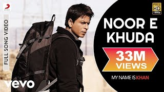 Video Noor E Khuda - My Name is Khan | Shahrukh Khan | Kajol MP3, 3GP, MP4, WEBM, AVI, FLV April 2019