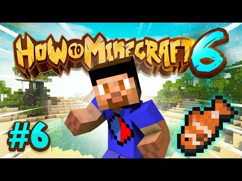 FISHING! - How To Minecraft #6 (Season 6)
