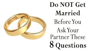 Video 8 Questions To Ask Your Partner Before Getting Married MP3, 3GP, MP4, WEBM, AVI, FLV Agustus 2019