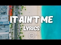 Download Video Kygo, Selena Gomez - It Ain't Me (Lyrics)