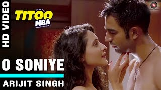 O Soniye Official (Video Song) Titoo MBA - Arijit Singh, Nishant Dahiya & Pragya Jaiswal