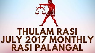 Thulam Rasi (Libra) July Month Astrology Predictions 2017 – July Rasi Palangal 2017 - D NALLA BRAHMATula (Libra), the 7th sign of the zodiac, represents that stage of cosmic ideation in which Spirit is completely immersed in matter. At this stage, the soul is ready for a change. Wherever Tula (Libra) appears, materialization is intensified and the indicated aspect of life has become ready for spiritualization. Tula (Libra) is enigmatic. There is a seeming quietude at the surface, but inwardly there is dissatisfaction. The existing state of affairs does not meet the psychological requirements. This sign represents a critical balance between Matter and Spirit; the fullness of materiality is not enjoyed because there is an inner quest for the life Divine. Both forces being of almost equal intensity, the aspect of life affected by Tula (Libra) has fullness — but that fullness is not satisfying. This situation arises due to the dawning of spiritual awareness. Tula (Libra) bestows material riches but does not allow the person to enjoy them. The sign is rightly represented by a scales of balance, symbolizing that this is where immersion in materiality ceases and spiritual awakening begins.Tula (Libra) is masculine, movable and airy. These qualities show the method of its operation. Tula (Libra) does not depend upon other influences to be effective. Wherever and however it operates, it will create an impact. That is its positive or masculine quality. It can never remain stationary: it will always impart a thirst for greater and greater achievement. Whatever one's level of prosperity, Tula (Libra) will always induce the ego to thirst for more. Outwardly, however, it does not create much of a show, for a great deal of its operation is psychological, for which reason it is said to be airy. Shukra (Venus) owns the sign, signifying that the sign is operating primarily in the realm of materiality. The Surya's (Sun) debilitation and Shani's (Saturn) exaltation in this sign have co