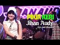 Download Lagu Jihan Audy - Pikir Keri (Official Music Video) Mp3 Free