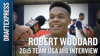 Robert Woodard 2015 Team USA U16 Interview - DraftExpress