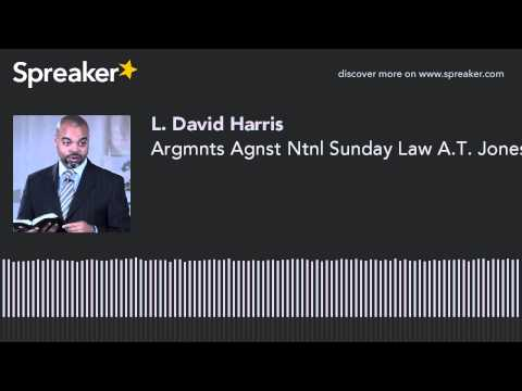 Argmnts Agnst Ntnl Sunday Law A.T. Jones (видео)