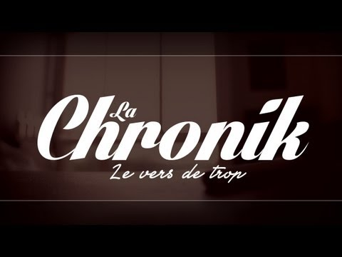LA CHRONIK - Le Vers De Trop - CLIP OFFICIEL 2013