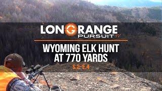 Video Long Range Pursuit   S2 E4 Wyoming Elk Hunt at 770 Yards MP3, 3GP, MP4, WEBM, AVI, FLV Juli 2017