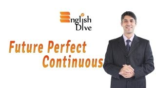 English Lesson On Tenses 13/13: Future Perfect Continuous Tense