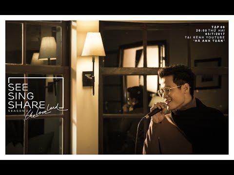 [SEE SING SHARE 2 - Tập 6] Chưa Bao Giờ || Hà Anh Tuấn - Thời lượng: 4:34.