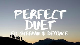 Video Ed Sheeran ‒ Perfect Duet (Lyrics) ft. Beyoncé MP3, 3GP, MP4, WEBM, AVI, FLV Maret 2018