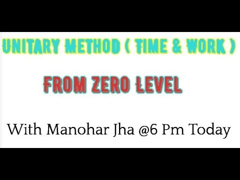 (Unitary Method (Time & Work ) From Beginning - Duration: 1 hour, 12 minutes.)
