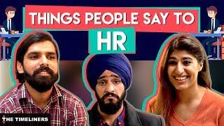Video Things People Say To HR | The Timeliners MP3, 3GP, MP4, WEBM, AVI, FLV Maret 2018