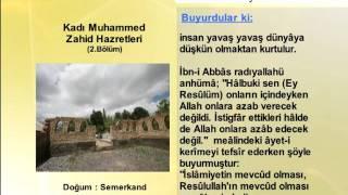 KADI MUHAMMED ZAHID HAZRETLERİ 2 (YOLUMUZU AYDINLATANLAR)