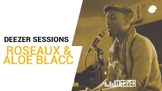 Roseaux & Aloe Blacc, Deezer Session
