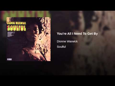 You're All I Need to Get By (1969) (Song) by Dionne Warwick