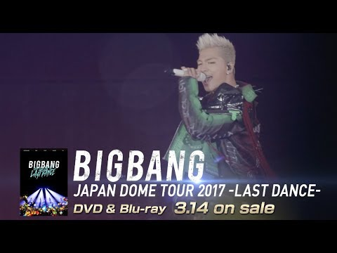BIGBANG JAPAN DOME TOUR 2017 -LAST DANCE- (SOL TEASER_DVD & Blu-ray 3.14 on sale)
