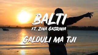 Balti featuring Zina Gasrinia - Galouli ma tji (jugni ji remix) Chaine officielle de Balti http://www.facebook.com/thisizbalti...