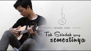 Video Tak Seindah Cinta Yang Semestinya (Cover) MP3, 3GP, MP4, WEBM, AVI, FLV Januari 2019