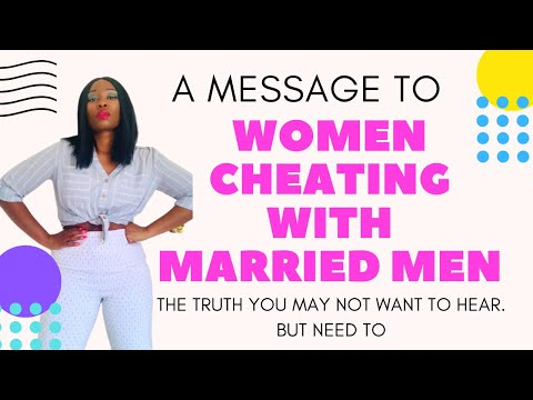 A Message To Women Cheating With Married Men (The 100% Truth You May Not Want To Hear)