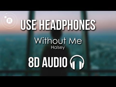 Halsey - Without Me (8D AUDIO) - Thời lượng: 3:29.