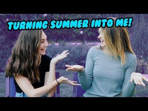 TRANSFORMING SUMMER MCKEEN INTO ME!!