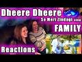 DHEERE DHEERE Se Meri Zindagi song FAMILY Reactions