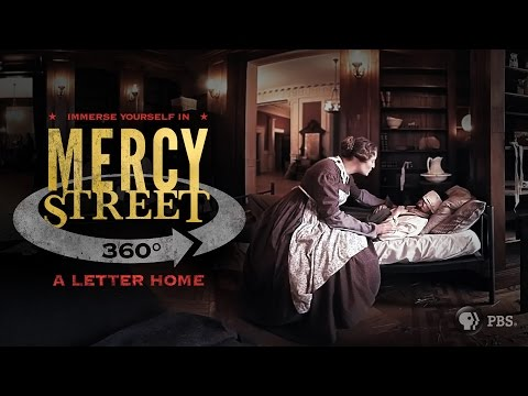 MERCY STREET | A Letter Home - 360° Video | PBS