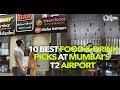 10 Best Food Picks At  Mumbai's T2 Airport | Curly Tales